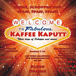 Fabulous Kaffee Kaputt - Three days of Schoppe and music